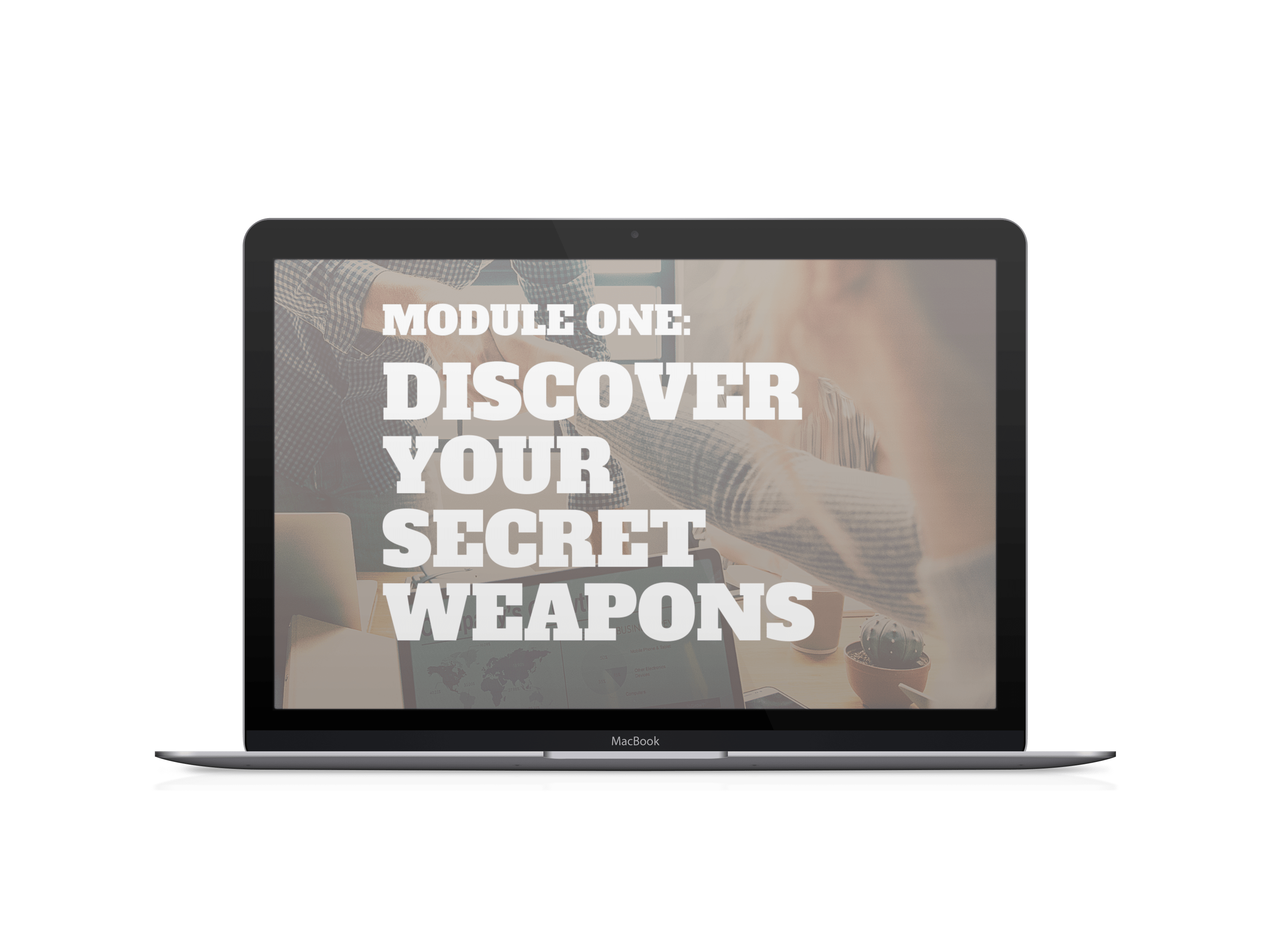 discover your secret weapons